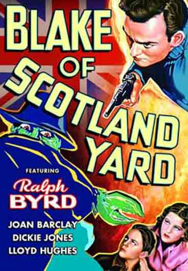 Blake of Scotland Yard - starring Ralph Byrd