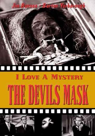 I Love a Mystery - The Devils Mask