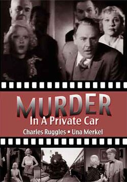 Murder in a Private Car - starring Charles Ruggles