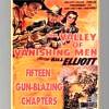 Valley of Vanishing Men - Wild Bill Elliott sets out to smash the slave-mine operation of a renegade general who uses captured Mexican patriots, and others, to work as slaves.