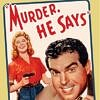 Murder, He Says - A city slicker soon finds himself mixed up with a family of homicidal hillbillies who are looking for stolen loot.