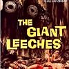 Attack of the Giant Leeches - Horror Classic