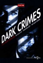 Dark Crimes Film Noir Thrillers from TCM