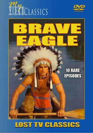 Brave Eagle - Rare TV Classics on DVD