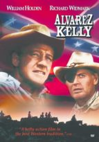 Alvarez Kelly rare classic movie about the Civil War
