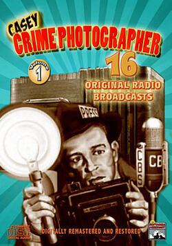Casey, Crime Photographer - Vol. 1, Radio Classics