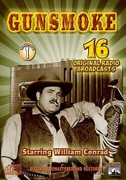 Gunsmoke Radio Classics - Vol. 1 Starring William Conrad