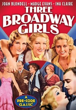 Three Broadway Girls - 1932